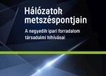 Hálózatok metszéspontjain - A negyedik ipari forradalom társadalmi hatásai - könyv